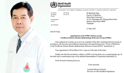 Professor Sripa serves as the WHO Foodborne Disease Burden Epidemiology Reference Group