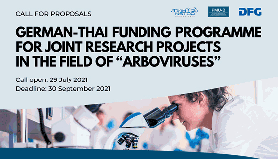 """CALL FOR PROPOSALS German-Thai Funding Programme for Joint Research Projects in the Field of """"Arboviruses"""" Research Projects in the Field of Arboviruses"""